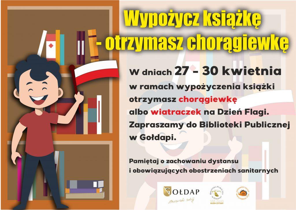 Wypożycz książkę otrzymasz chorągiewkę W dniach 27 - 30 kwietnia w ramach wypożyczenia książki otrzymasz chorągiewkę albo wiatraczek na Dzień Flagi. Zapraszamy do Biblioteki Publicznej w Gołdapi. Pamiętaj o zachowaniu dystansu i obowiązujących obostrzeniach sanitarnych