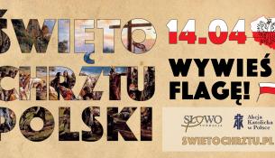 14.04. wywieś flagę - Święto Chrztu Polski - Fundacja Słowo