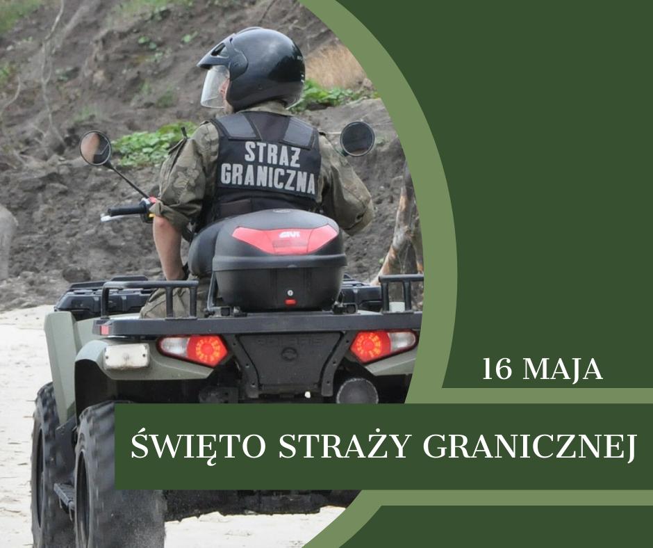 16 maja - Święto Straży Granicznej, w tle funkcjonariusz SG na quadzie.