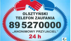 """Olsztyński Telefon Zaufania 89 527 00 00 """"Anonimowy Przyjaciel"""" 24 h"""