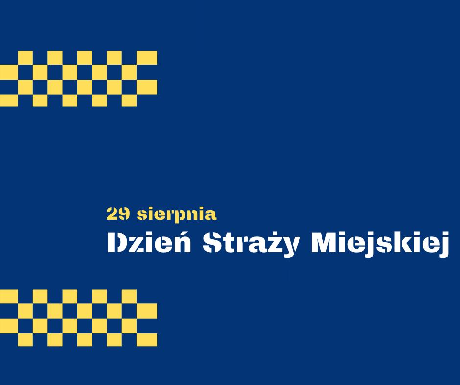 29 sierpnia Dzień Straży Miejskiej