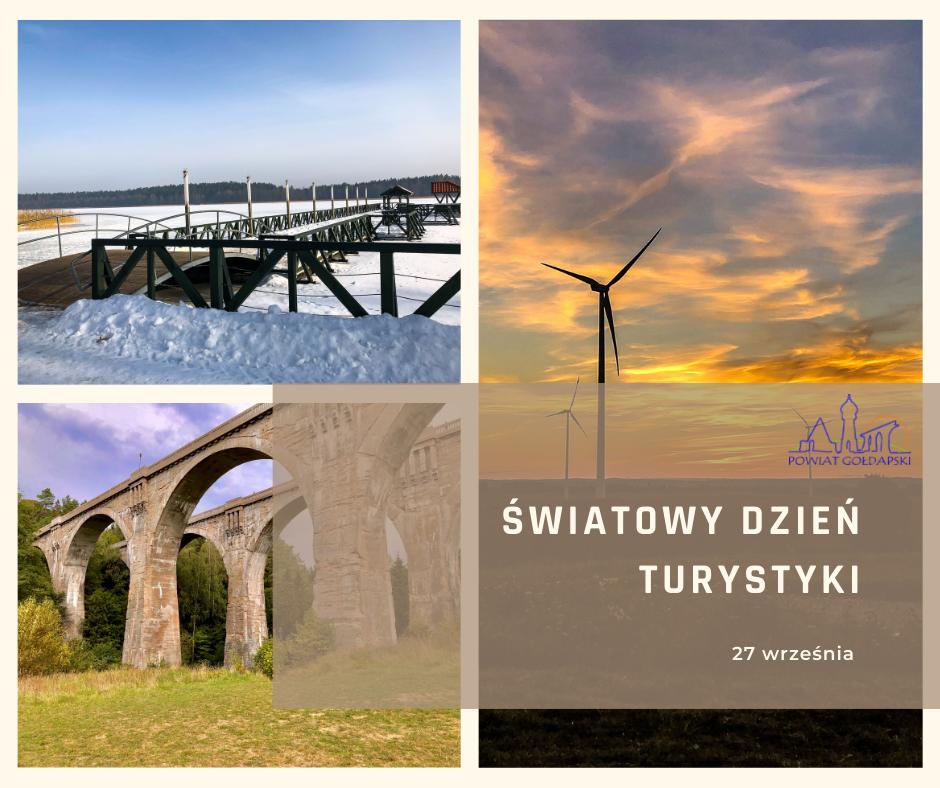 27 września - Światowy Dzień Turystyki. Kolaż zdjęć zawierających atrakcje i miejsca powiatu gołdapskiego: most nad jeziorem zimą, mosty w Stańczykach, krajobraz z wiatrakami, logo powiatu.