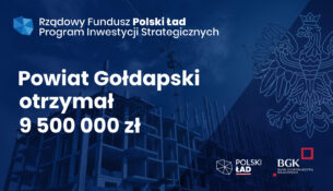 owiat Gołdapski otrzymał 9 500 000,00 zł dofinansowania z Rządowego Funduszu Polski Ład